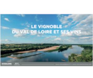 Présentation du vignoble du Val de Loire